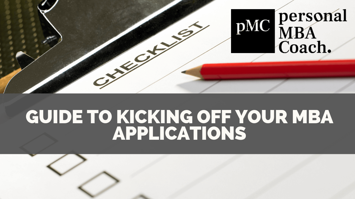 Personal MBA Coach's Guide To Kicking Off Your MBA Application